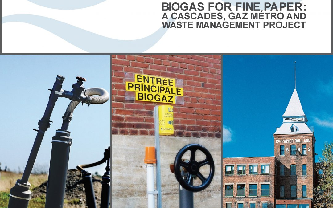 Biogas for Fine Paper: A Cascade, Gaz Metro and Waste Management Project