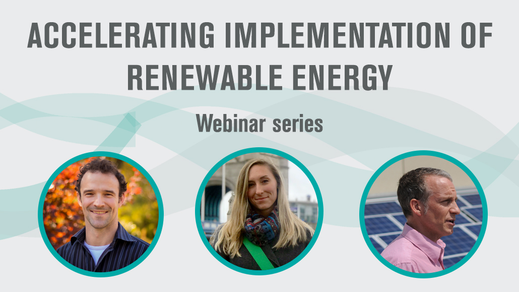 ACCELERATING THE IMPLEMENTATION OF RENEWABLE ENERGY WEBINAR SERIES