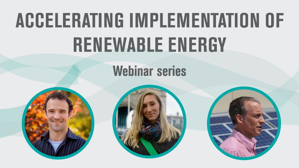 ACCELERATING THE IMPLEMENTATION OF RENEWABLE ENERGY WEBINAR SERIES