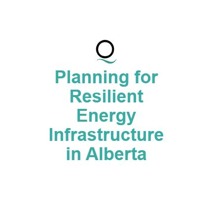 "<trp-post-container data-trp-post-id=""34277"">Planning for Resilient Energy Infrastructure in Alberta</trp-post-container>"