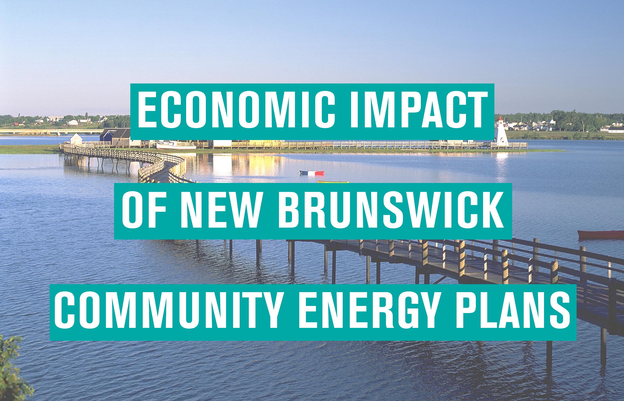 Economic Impact of New Brunswick Community Energy Plans