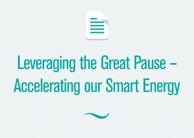 Leveraging the Great Pause – Accelerating our Smart Energy Transition