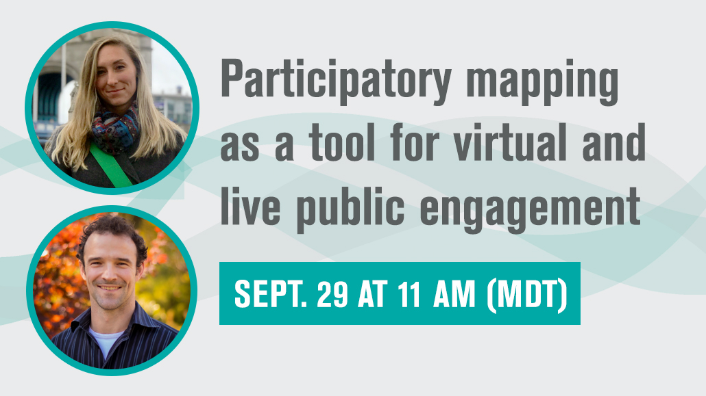 Part 1. Participatory mapping as a tool for virtual and live public engagement