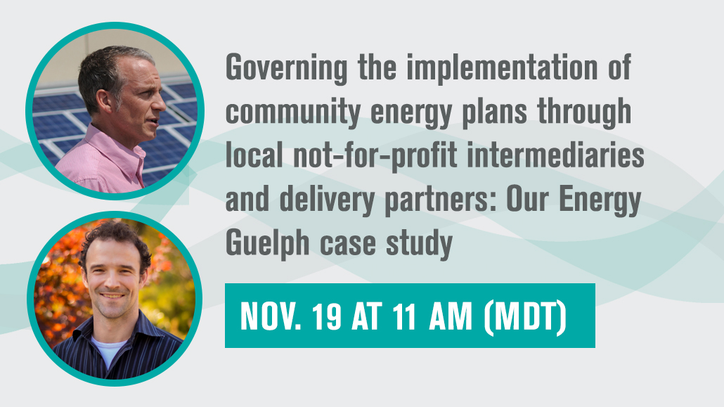Part 3. Governing the implementation of community energy plans through local not-for-profit intermediaries and delivery partners: Our Energy Guelph case study