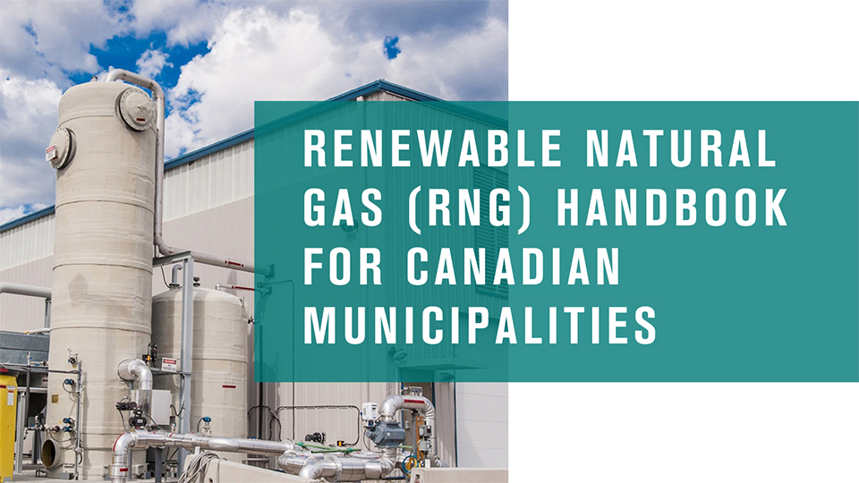 QUEST, CGA, and CBA Release the National Renewable Natural Gas Handbook for Canadian Municipalities